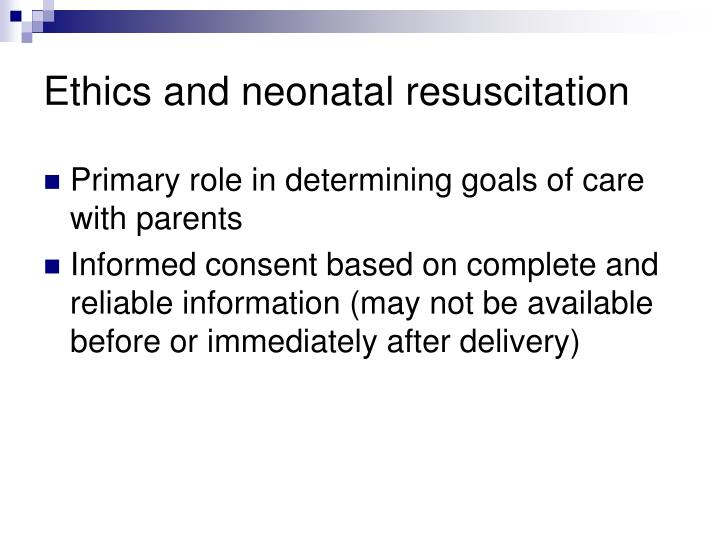 Ethics and neonatal resuscitation