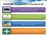 techzone an epicenter of tourism in up