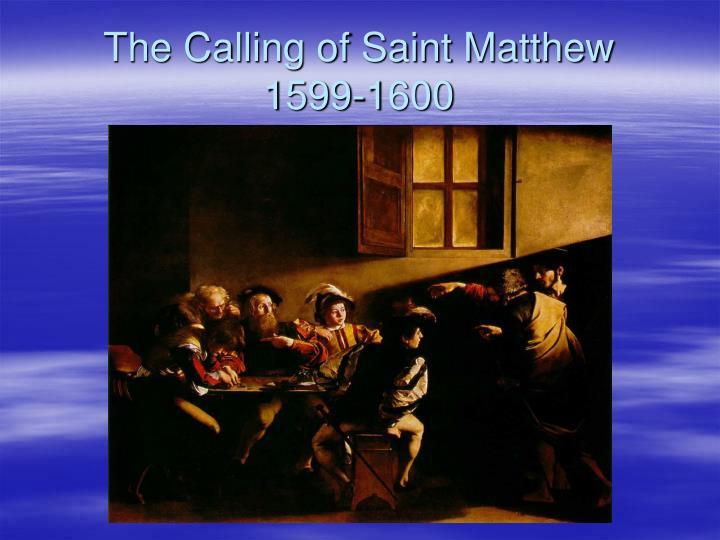 an analysis of the calling of st mathew Pope francis and saint matthew todays catholic the calling of st matthew is a masterpiece by michelangelo merisi da caravaggio, depicting the moment at.