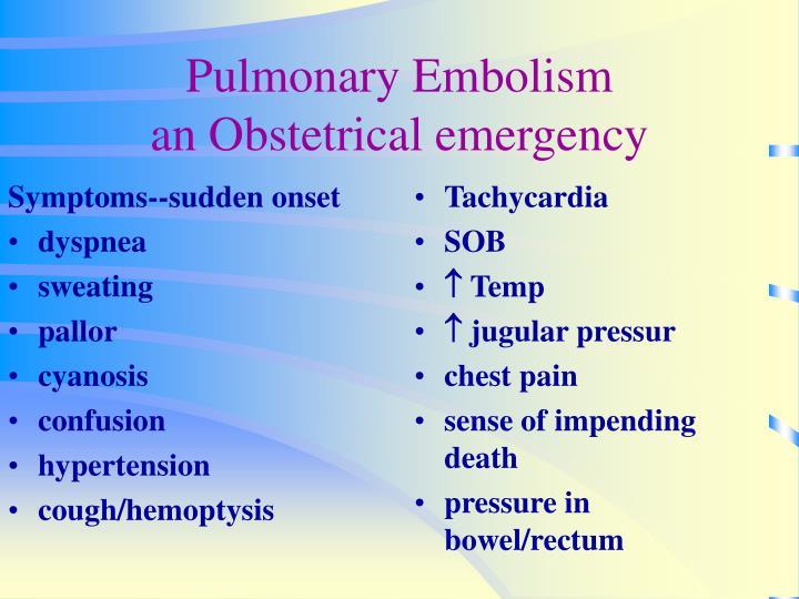 Symptoms--sudden onset