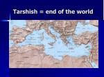 tarshish end of the world