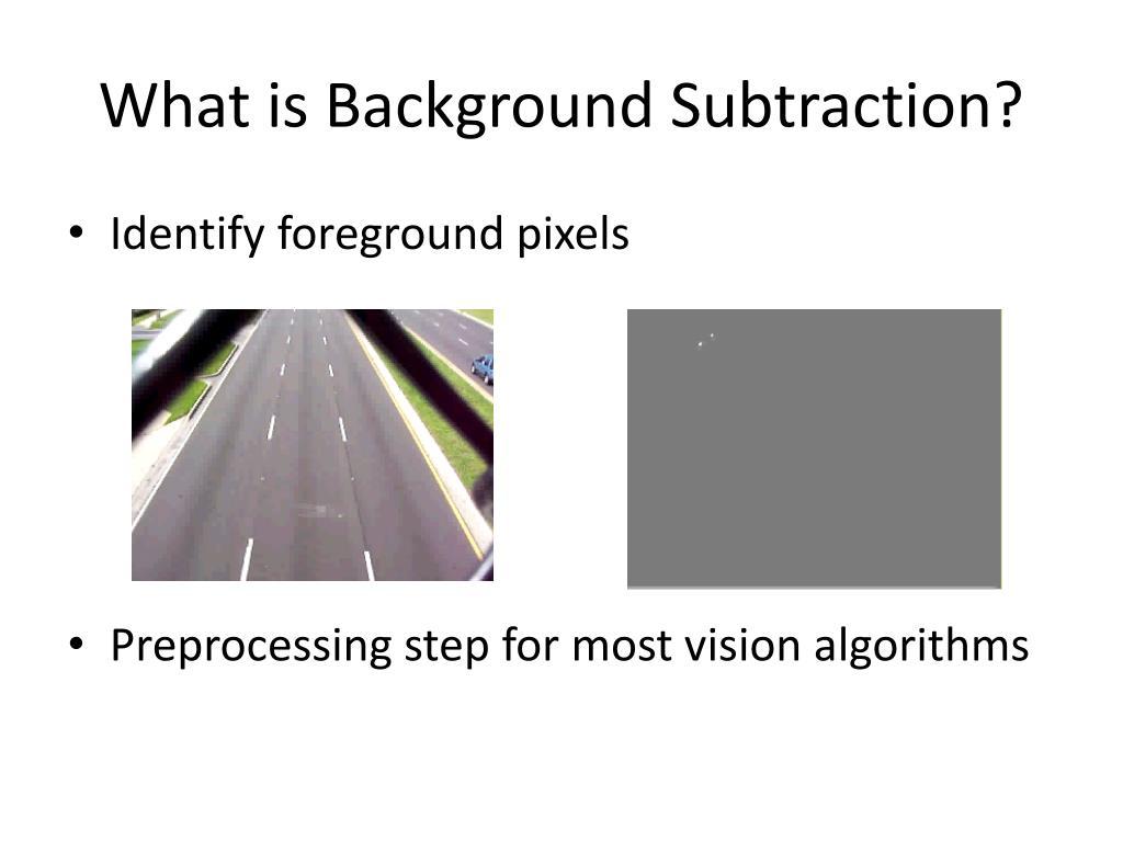 PPT - Fast Background Subtraction using CUDA PowerPoint Presentation