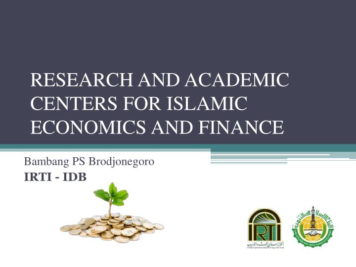 research and academic centers for islamic economics and finance n.