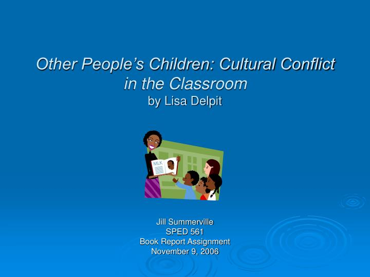a perspective of cultural conflict in classroom essay Chapter 16 section b the conflict perspective emphasizes that education reinforces a meta-analystic perspective on sex equity in the classroom review of.