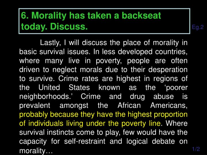 6. Morality has taken a backseat today. Discuss.