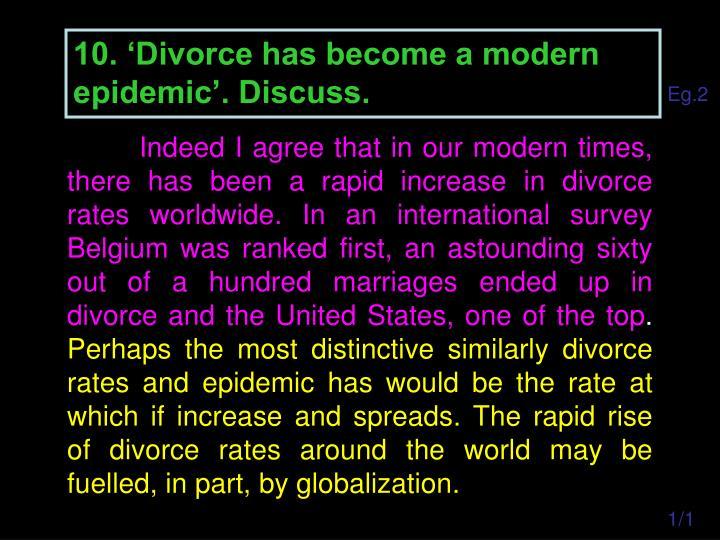 10. 'Divorce has become a modern epidemic'. Discuss.