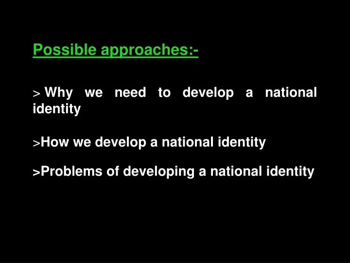 Possible approaches:-