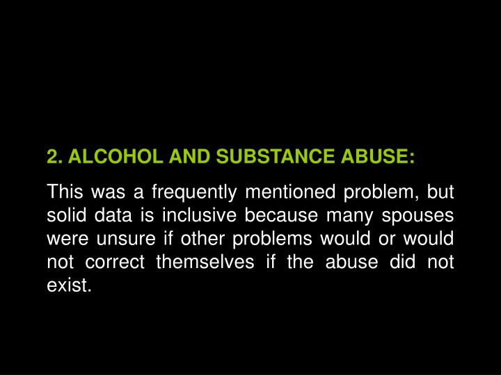 2. ALCOHOL AND SUBSTANCE ABUSE: