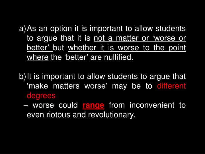 As an option it is important to allow students to argue that it is