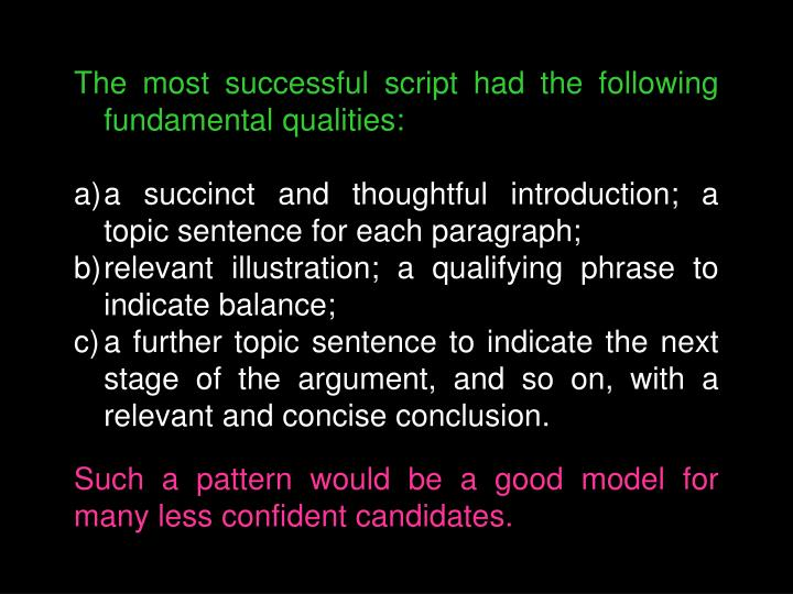 The most successful script had the following fundamental qualities: