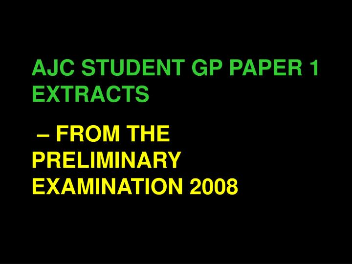 AJC STUDENT GP PAPER 1 EXTRACTS