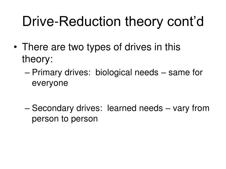 Drive-Reduction theory cont'd