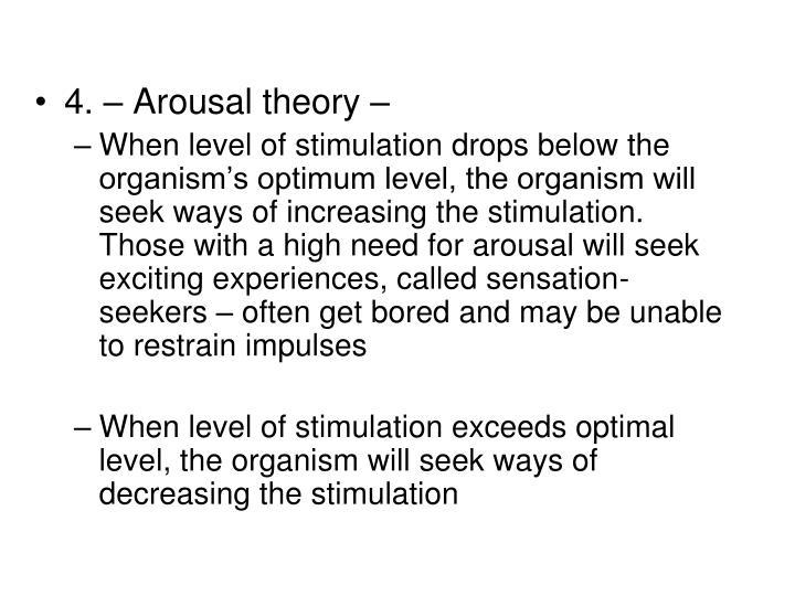 4. – Arousal theory –