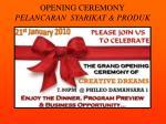 opening ceremony pelancaran syarikat produk