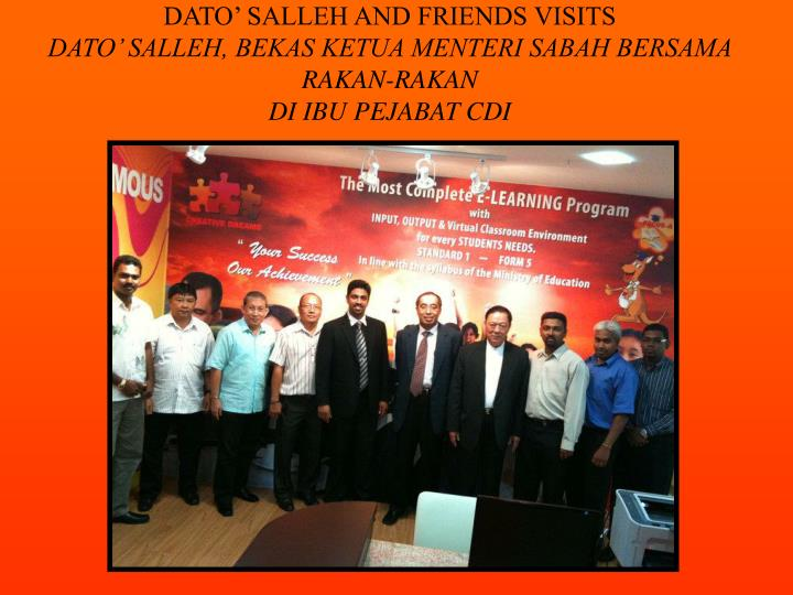 DATO' SALLEH AND FRIENDS VISITS