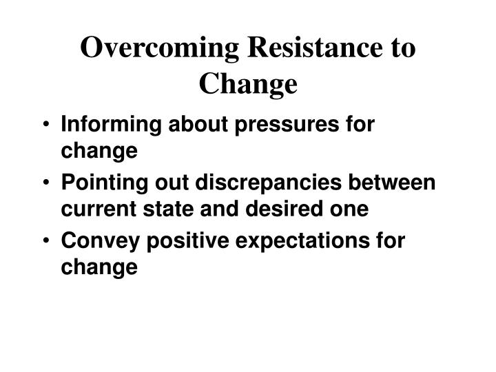 overcoming resistance to change Employee resistance to change – why no matter how well designed and planned your change program is  tips for overcoming resistance to change.