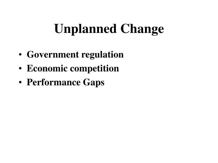 Unplanned Change