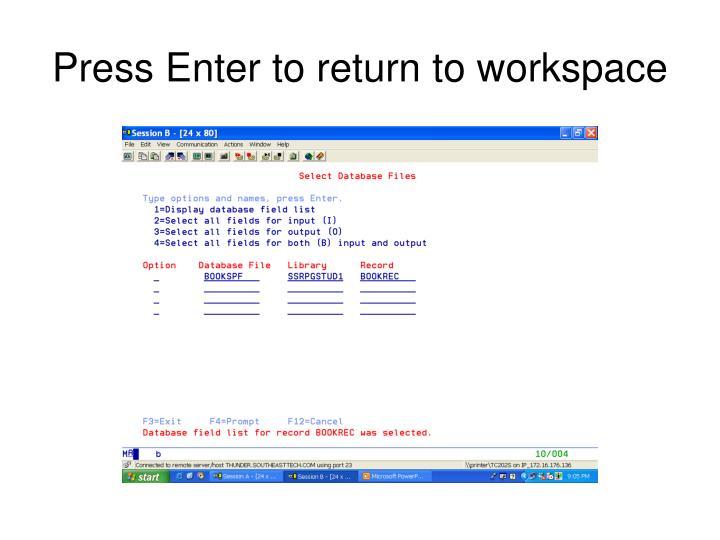 Press Enter to return to workspace