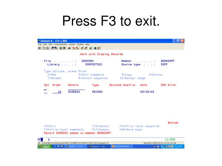 Press F3 to exit.