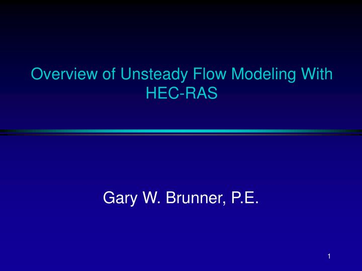 overview of unsteady flow modeling with hec ras n.