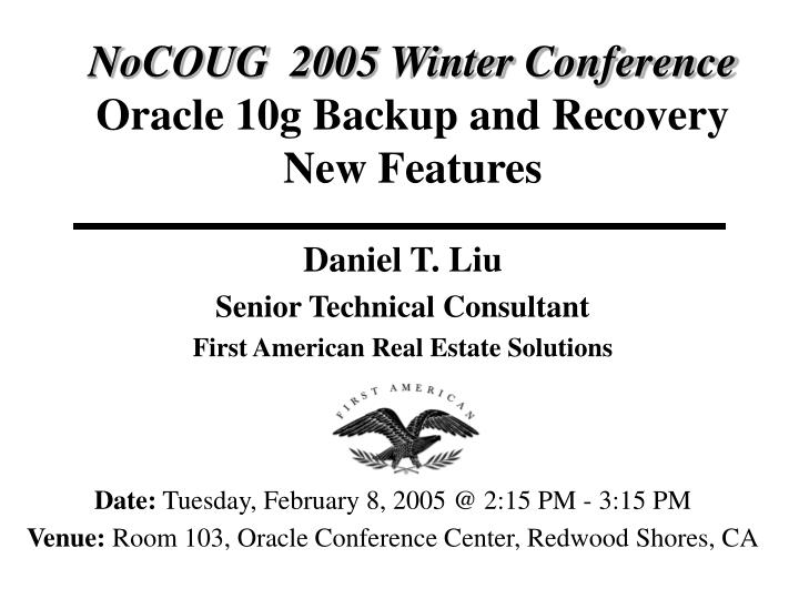 nocoug 2005 winter conference oracle 10g backup and recovery new features n.