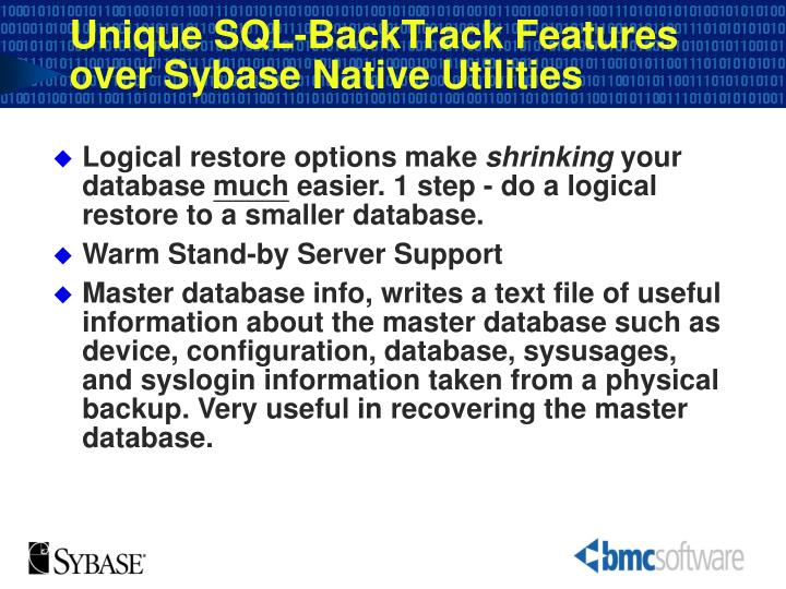Unique SQL-BackTrack Features over Sybase Native Utilities