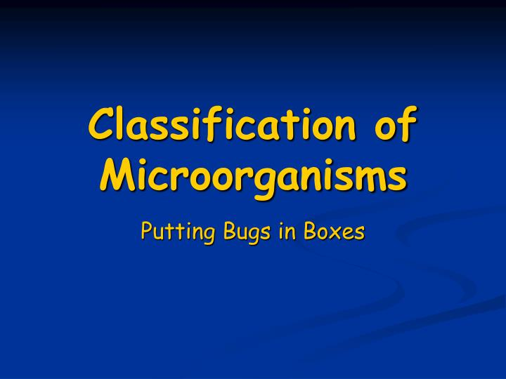 PPT - Classification of Microorganisms PowerPoint