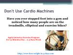 don t use cardio machines