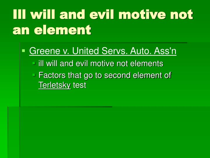 Ill will and evil motive not an element