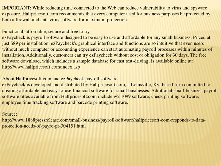 IMPORTANT: While reducing time connected to the Web can reduce vulnerability to virus and spyware ex...