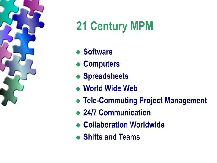 21 Century MPM