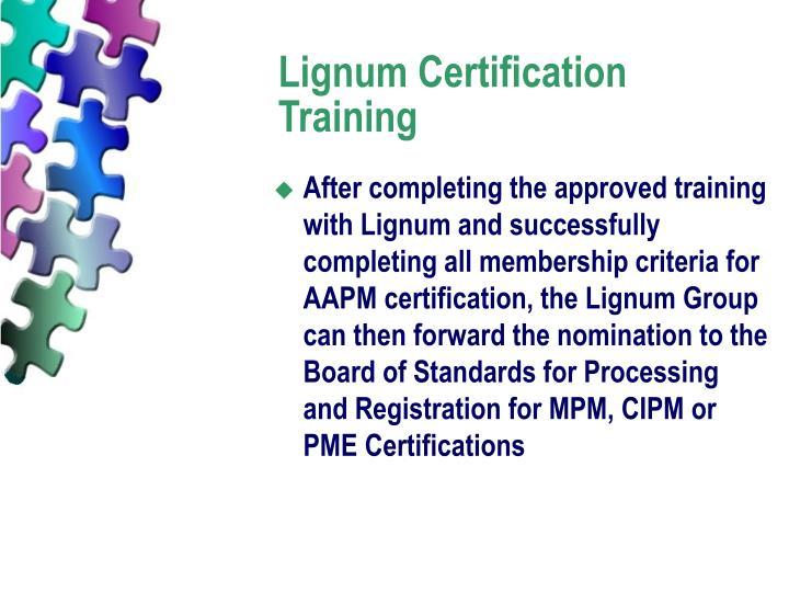 Lignum Certification Training