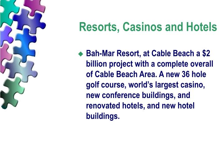Resorts, Casinos and Hotels