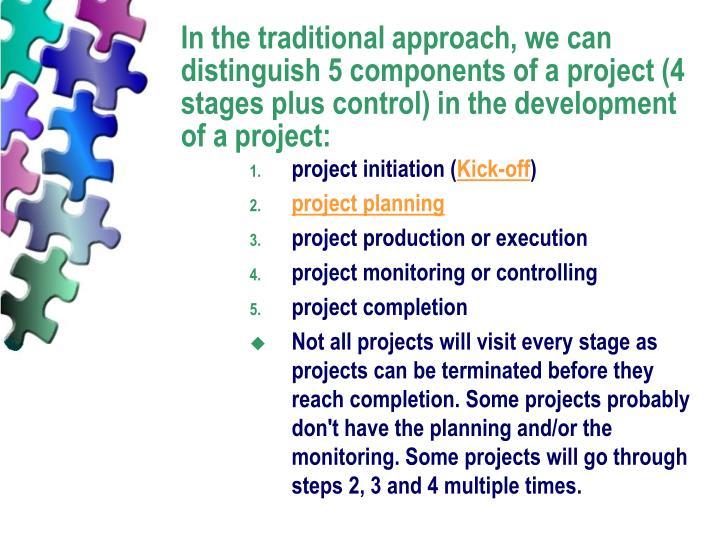 In the traditional approach, we can distinguish 5 components of a project (4 stages plus control) in the development of a project: