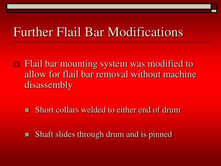 Further Flail Bar Modifications