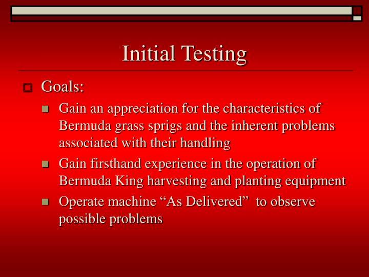 Initial Testing