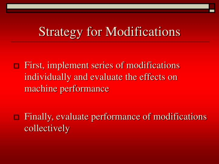 Strategy for Modifications