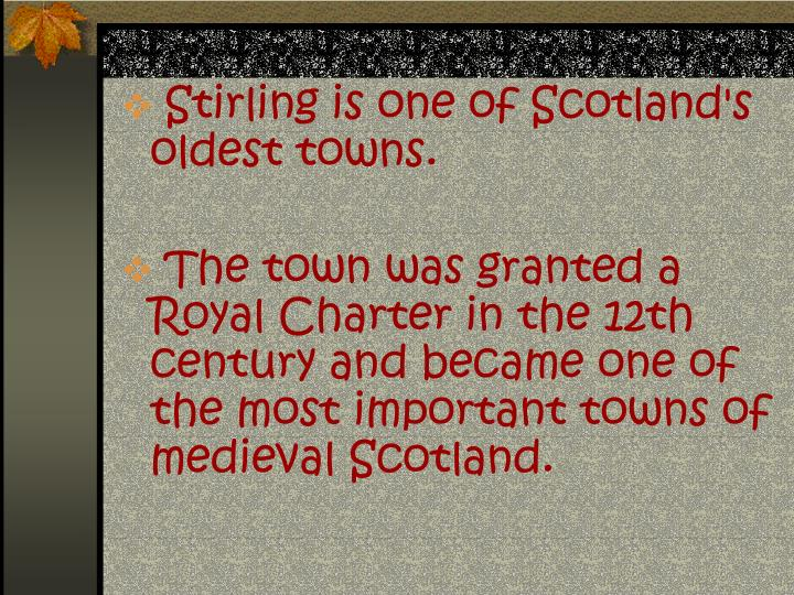 Stirling is one of Scotland's oldest towns.