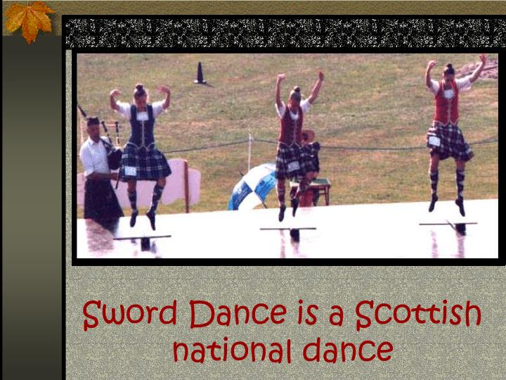 Sword Dance is a Scottish national dance