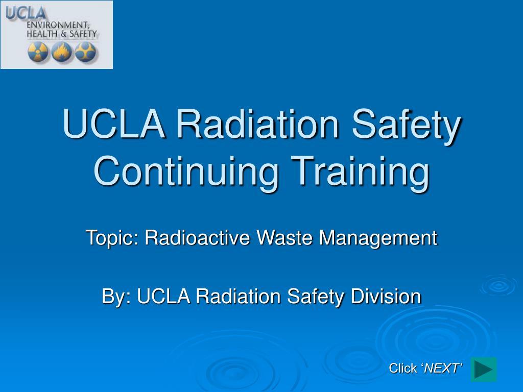 Ucla Radiation Safety Continuing Training N