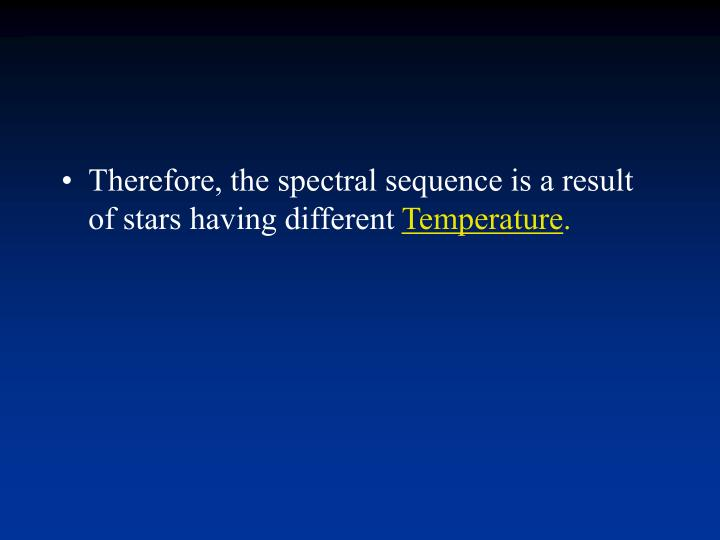 Therefore, the spectral sequence is a result of stars having different