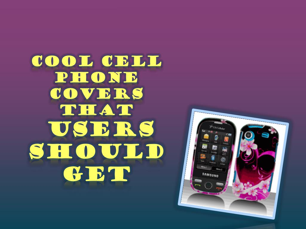 cool cell phone covers that users should get l.