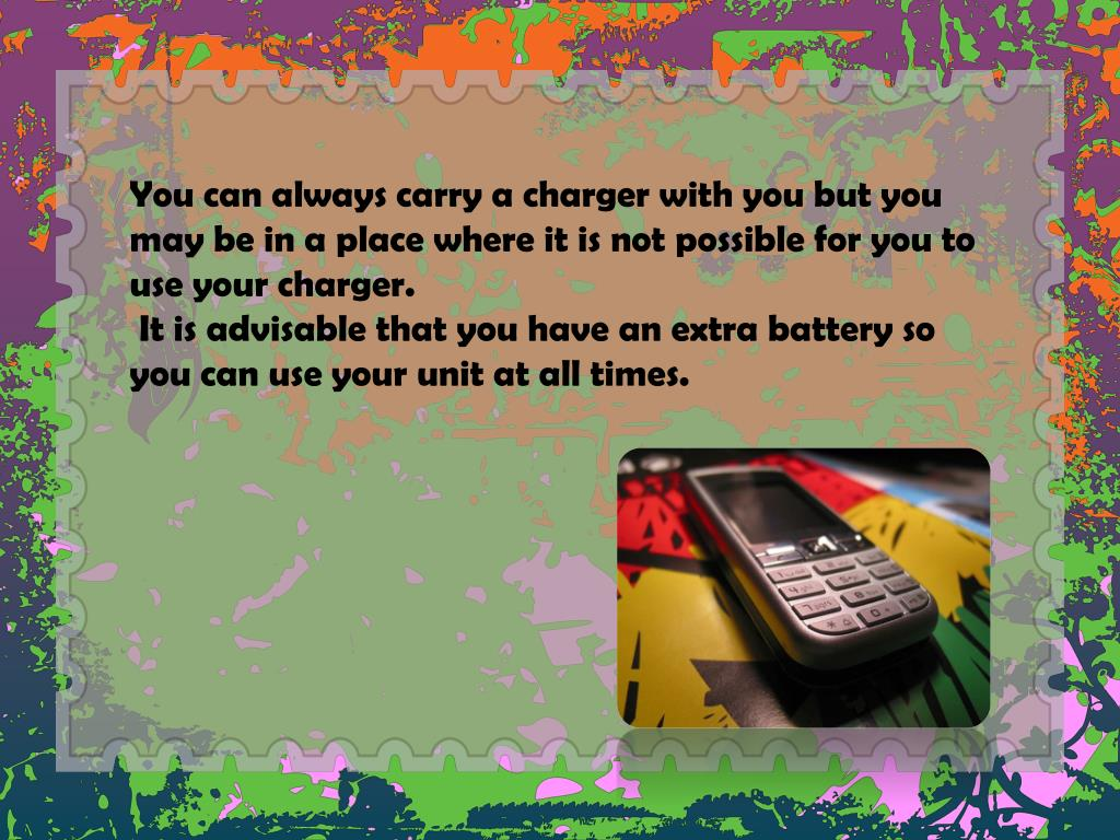 You can always carry a charger with you but you may be in a place where it is not possible for you to use your charger.