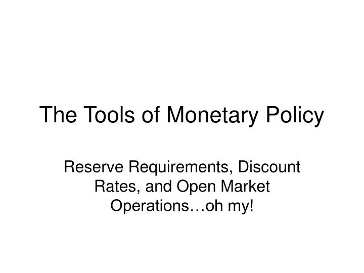 the tools of monetary policy n.
