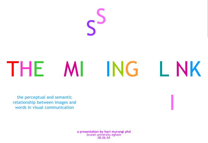 the perceptual and semantic relationship between images and words in visual communication n.
