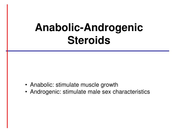 Anabolic androgenic steroids
