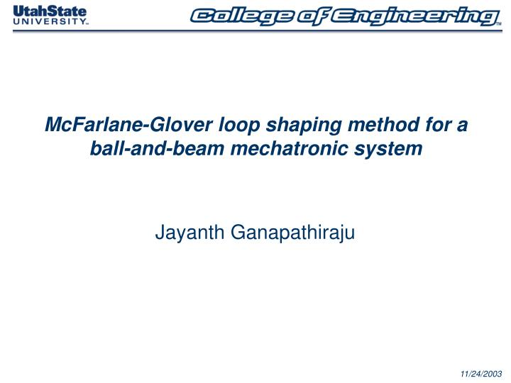 Ppt Mcfarlane Glover Loop Shaping Method For A Ball And Beam Mechatronic System Powerpoint Presentation Id 1251992