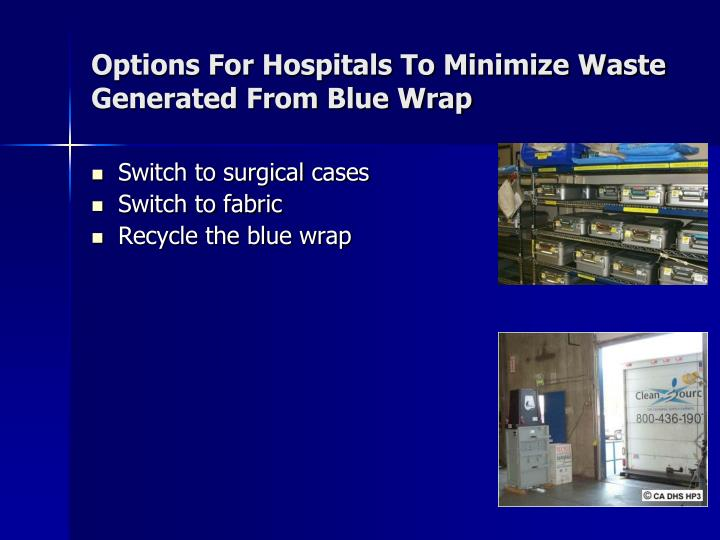 Options For Hospitals To Minimize Waste Generated From Blue Wrap