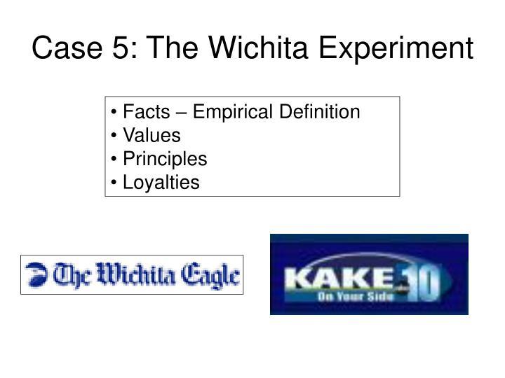 Case 5: The Wichita Experiment