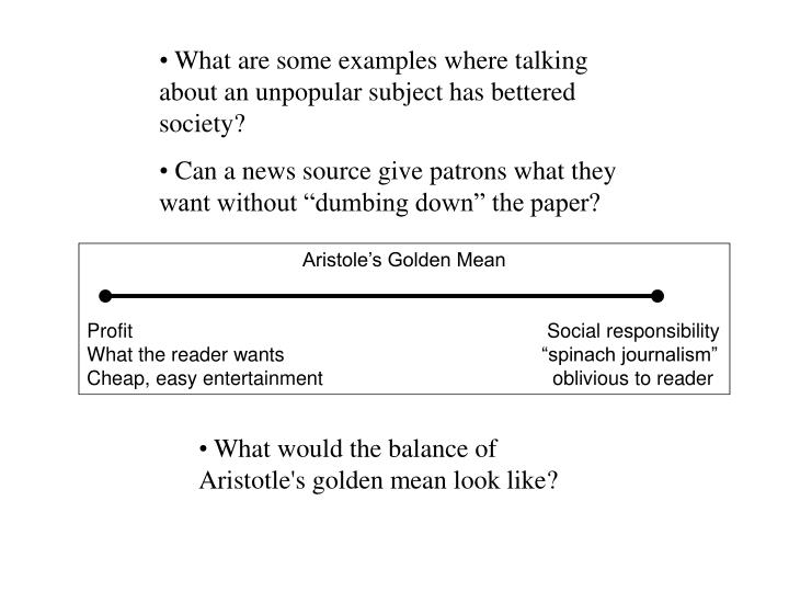 What are some examples where talking about an unpopular subject has bettered society?